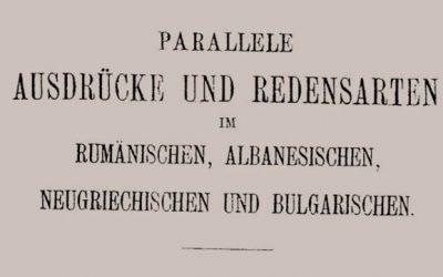 Parallele Ausdrucke und Redensarten in Rumanischen, Albanesischen, Neugriechischen und Bulgarischen, 1908