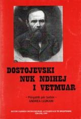Andrea Llukani: Dostojevski nuk ndihej i vetmuar