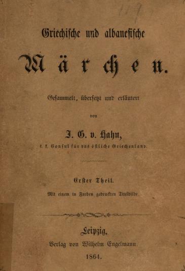 Griechische und Albanesische Märchen, 1864.