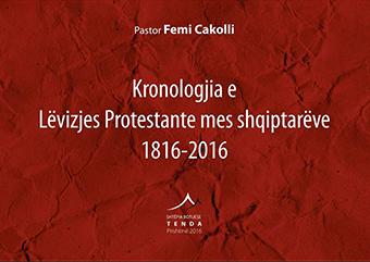 Kronologjia e Lëvizjes Protestante mes Shqiptarëve 1816-2016