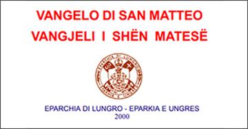 Vangelo di san Matteo  Vangjeli i Shën Matesë (Italisht-arbërisht)